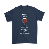 CRAFT BEER LOVER FUNNY T-SHIRT, AMBER ALES MAKE ME HAPPY. YOU... NOT SO MUCH.