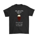 CRAFT BEER LOVER FUNNY T-SHIRT, ABS ARE COOL AND ALL, BUT... HAVE YOU TRIED GERMAN-STYLE WEIZENBOCKS?