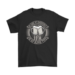 CRAFT BEER LOVER FUNNY T-SHIRT, IN CASE OF EMERGENCY, IPA IS MY BLOOD TYPE 1