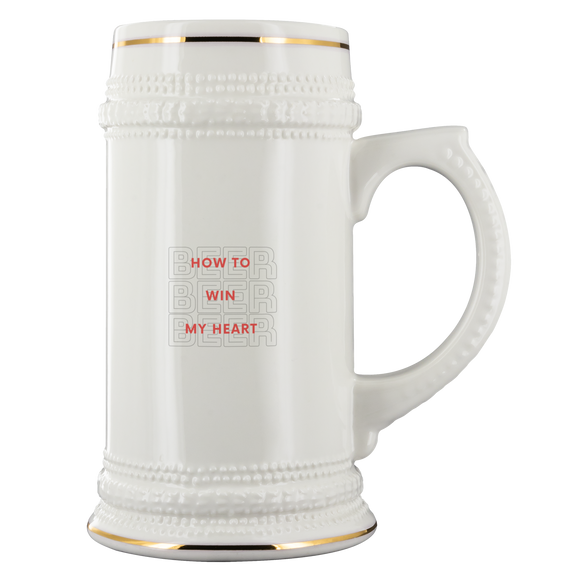 CRAFT BEER LOVER FUNNY BEER STEIN, HOW TO WIN MY HEART