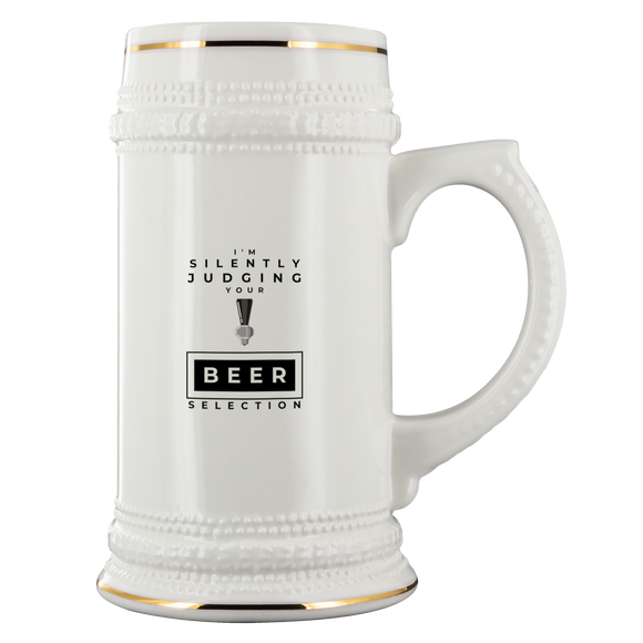 CRAFT BEER LOVER FUNNY BEER STEIN, I'M SILENTLY JUDGING YOUR BEER SELECTION