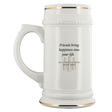 CRAFT BEER LOVER FUNNY BEER STEIN, FRIENDS BRING HAPPINESS INTO YOUR LIFE. BEST FRIENDS BRING CRAFT BEER.