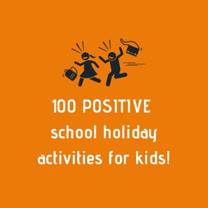 100 POSITIVE school holiday activities for kids, online program-[ Projectgenz][Daretodreamshop]