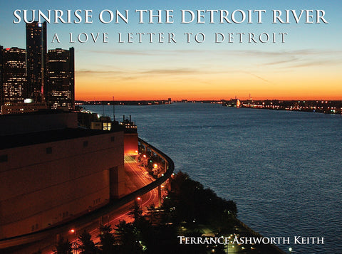 Sunrise on the Detroit River: A Love Letter to Detroit - Special Holiday Offer