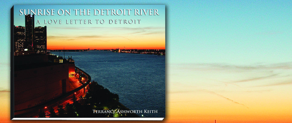 Now through the New Year, get Sunrise On The Detroit River, A Love Letter To Detroit, for the special reduced price of $20