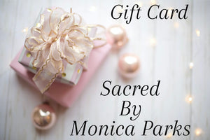 Sacred By Monica Parks Gift Card