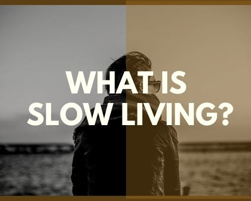 "What is ""Slow living""?"