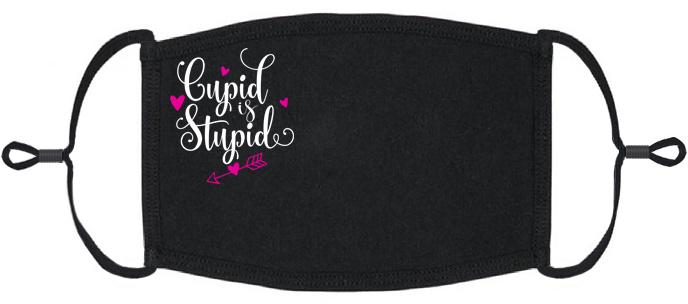 """Cupid Is Stupid"" Fabric Face Mask"
