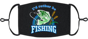 """I'd Rather Be Fishing"" Fabric Face Mask"