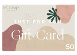1st Drop Gift Card