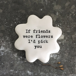 A lovely little porcelain flower shaped token. A perfect present for a special friend.  Dimensions: 4 x 4 x 1.6cm