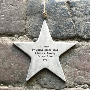 From East of India, the star comes with a string attached, so it can be hung on the wall or a door, allowing its sweet and inspiring message to be read by all. The words on this decoration read 'I thank my lucky stars I have a friend like you'.  Size: 9 x 9 x 0.4cm