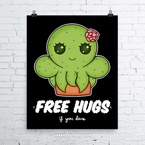 Free Hugs If You Dare Cactipuss Art Print - NekoCreations