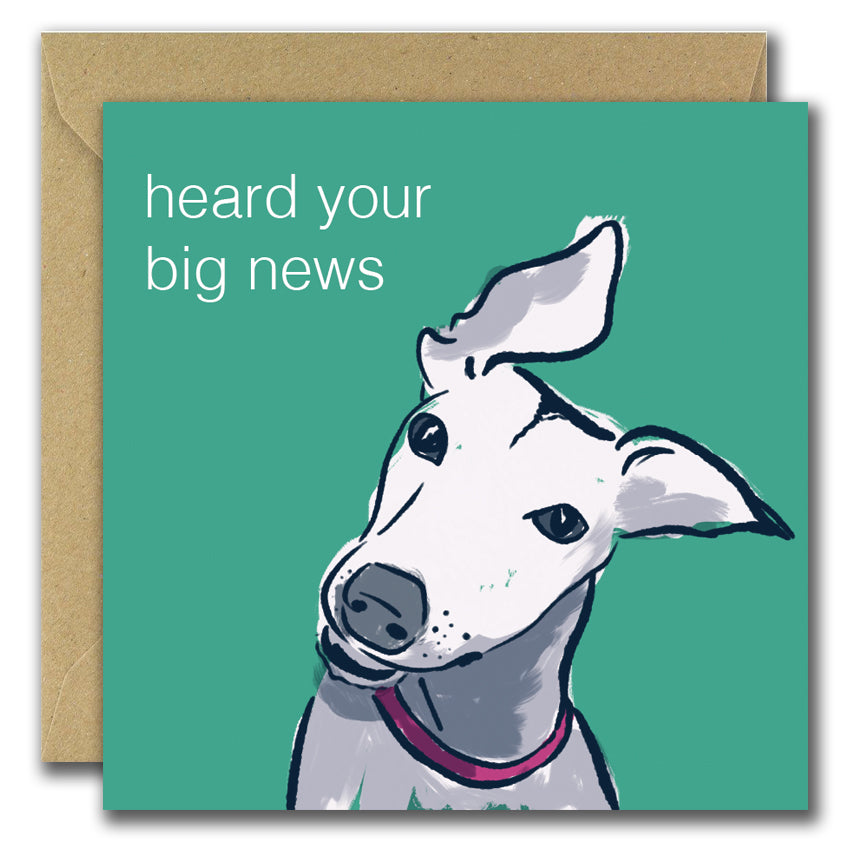 Heard Your Big News (Greeting Card)