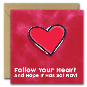 Follow Your Heart... (Greeting Card)