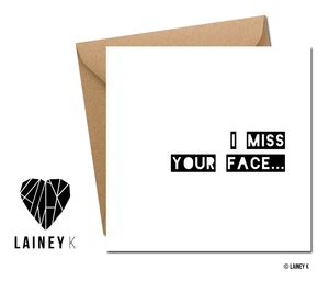 I Miss Your Face (Greeting Card)