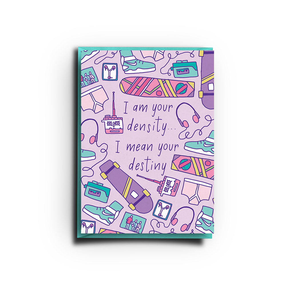 I Am Your Density (Greeting Card)