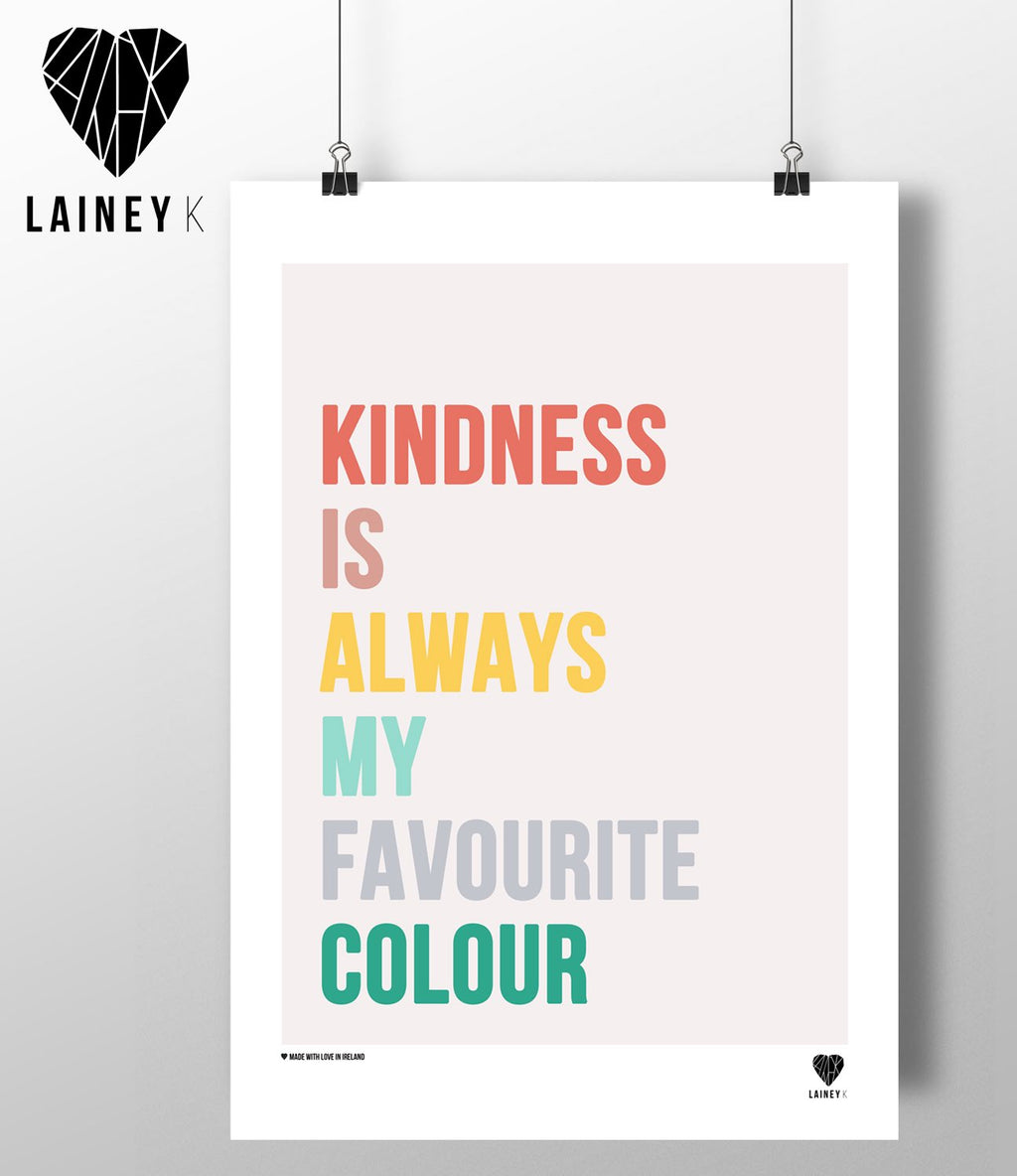 (A4 Print) Kindness Is Always My Favourite Colour - MIMI+MARTHA