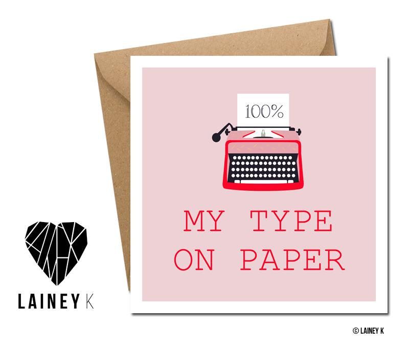 100% My Type On Paper (Greeting Card) - MIMI+MARTHA
