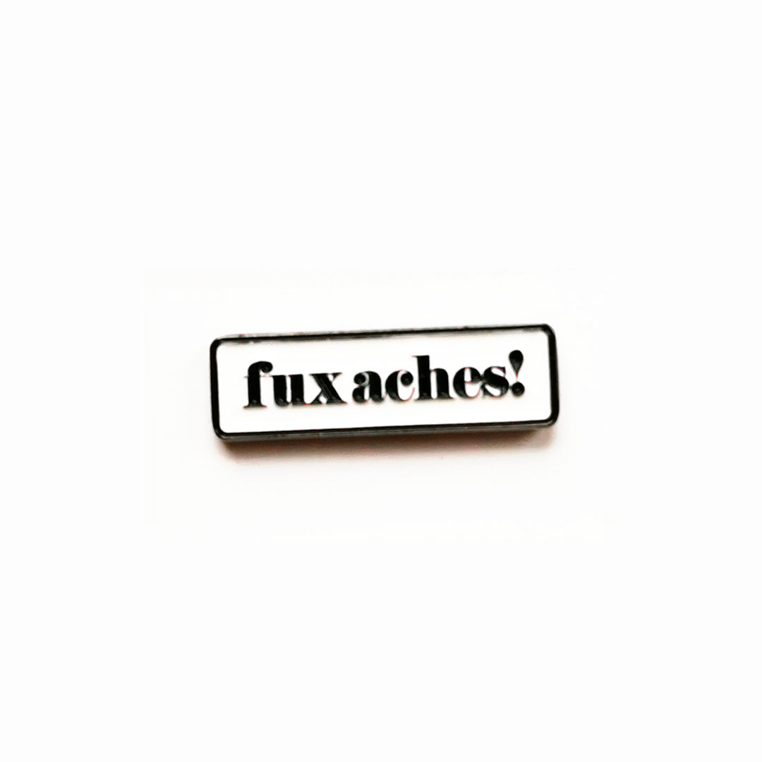 Fux Aches - Soft Enamel Pin Badge