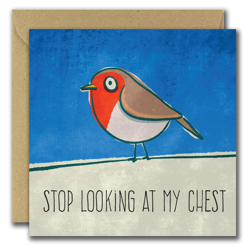 Stop Looking at My Chest (Greeting Card)