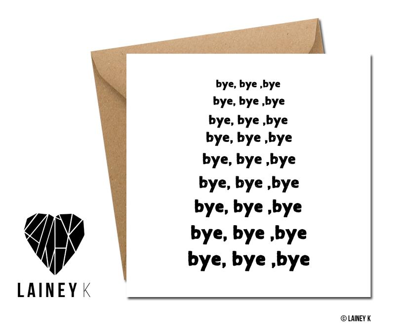 Bye Bye Bye (Greeting Card) - MIMI+MARTHA