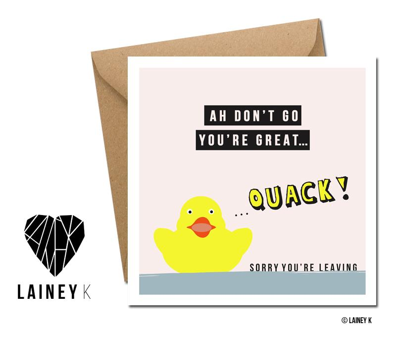Sorry You're Leaving -  Quack! (Greeting Card) - MIMI+MARTHA