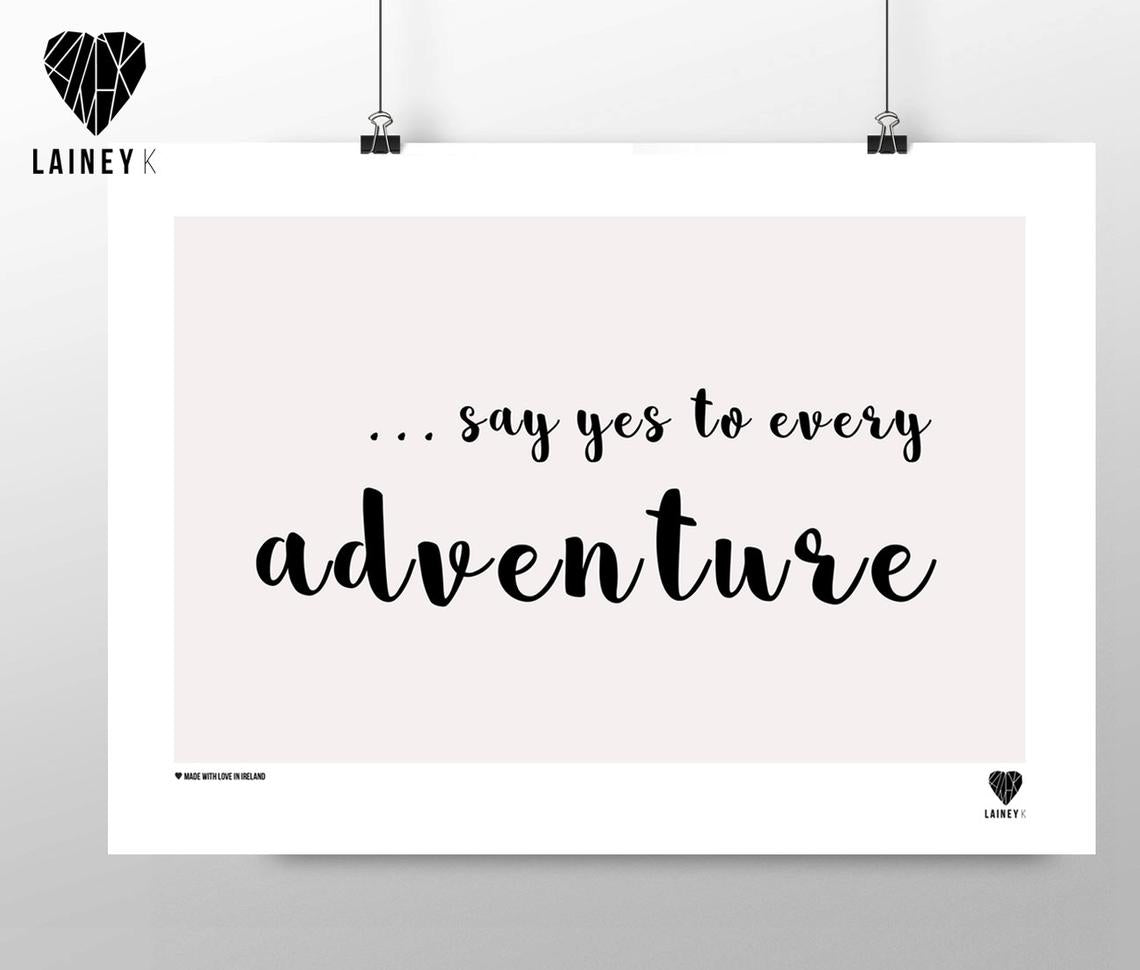 (A4 Print) Say Yes to Every Adventure