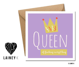 Queen Of **** Everything (Greeting Card)
