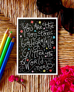 A5 Print - You Are The Non-Toxic Biodegradable Glitter