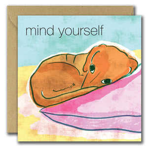 Mind Yourself (Greeting Card)