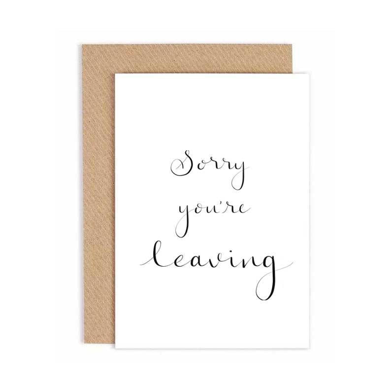 Greeting Card - Sorry You're Leaving