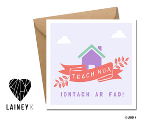Teach Nua (Greeting Card)