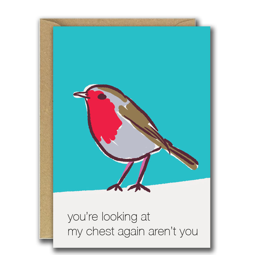 You're Looking At My Chest Again Aren't You? (Greeting Card)