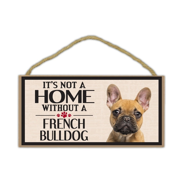 Pet Accessories Wood Sign - It's Not A Home Without A French Buldog  - Dogs, Gifts