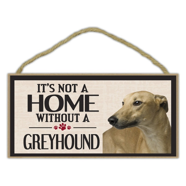Pet Accessories Wood Sign - It's Not A Home Without A Greyhound (Grey Hound Gray) - Dogs, Gifts
