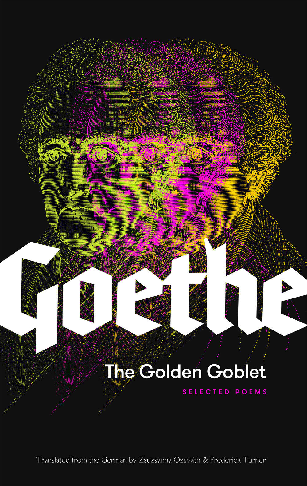 The Golden Goblet: Selected Poems of Goethe
