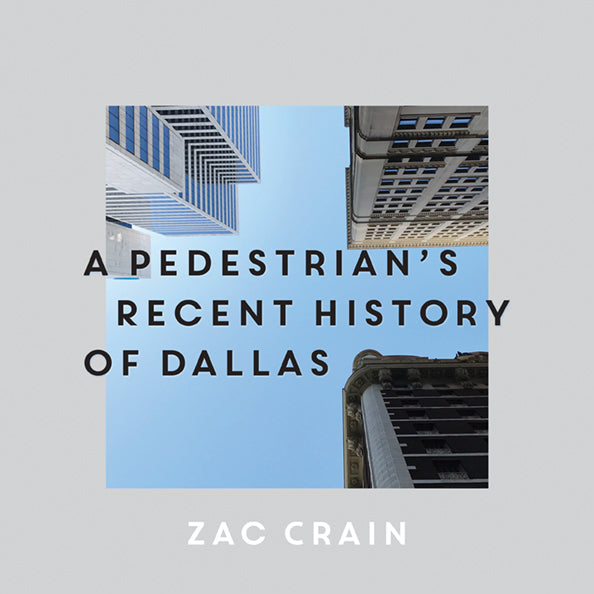 A Pedestrian's Recent History of Dallas