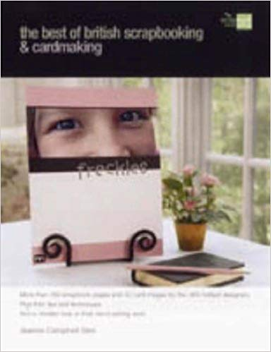 The Best of British Scrapbooking and Cardmaking by Joanna Campbell Slan (ISBN 0-9762784-0-5)