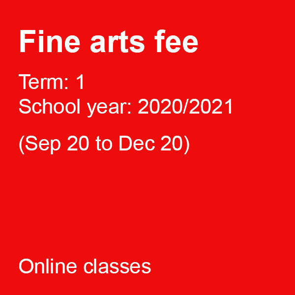 Fine arts Fee for Term 1 (Sep to Dec 2020) - £40.00