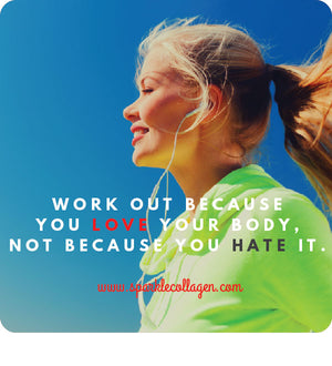 Work Out Because You Love Your Body
