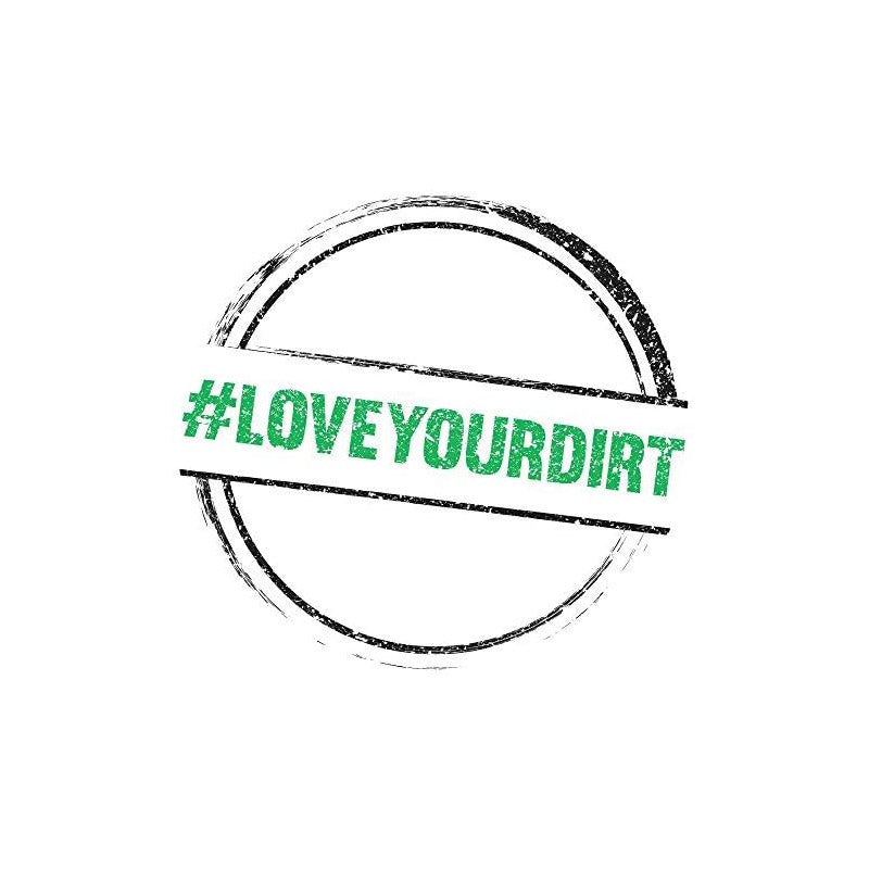 Love Your Dirt