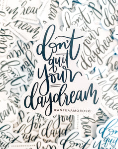 Don't Quit Your Daydream Vinyl Sticker