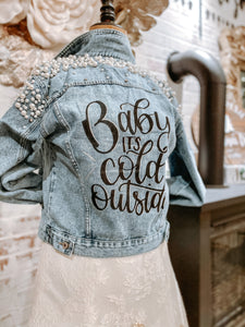 Baby It's Cold Outside Jacket