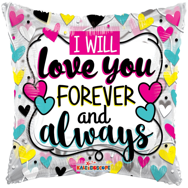 "18"" I Will Love You Forever And Always Square Balloon"