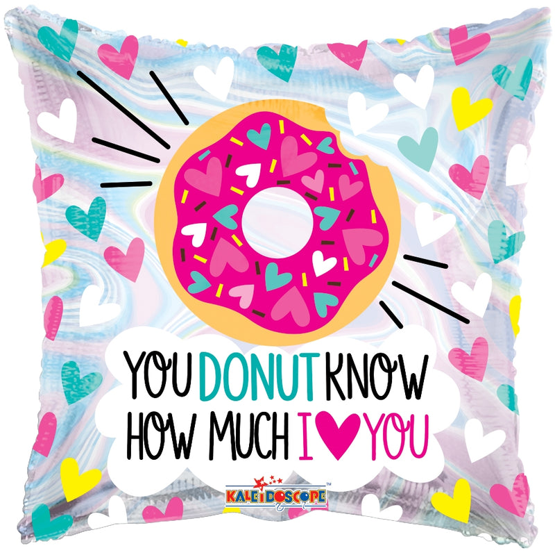 "18"" You Donut Know How Much I Love You Square Balloon"