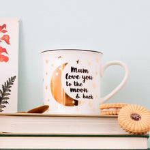 Load image into Gallery viewer, MUM LOVE YOU TO THE MOON AND BACK MUG
