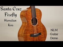 Load and play video in Gallery viewer, Santa Cruz Firefly all Koa