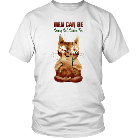 Men Can Be Crazy Cat Lady Too - Funny Cat T-shirt