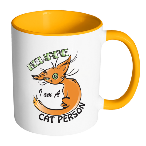 Cat Mug - Beware I Am A Cat Person, Cat Coffee Mug